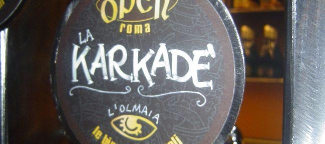 La Karkadè dell'Olmaia, una delle birre create apposta per il locale